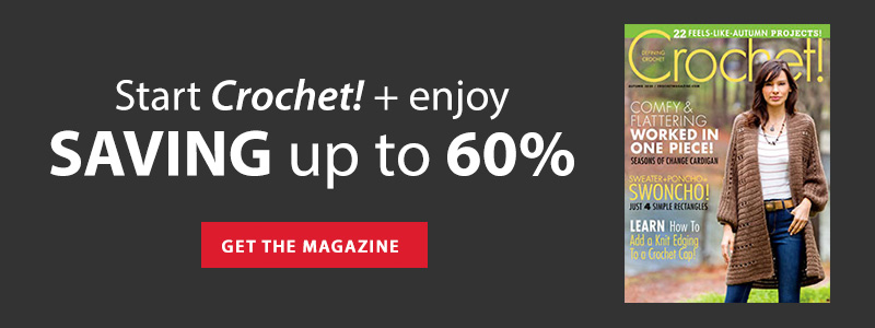 Start Crochet + enjoy SAVING up to 60% | GET THE MAGAZINE